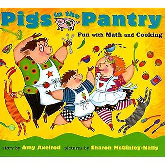 Pigs in the Pantry - Fun with Math and Cooking by Amy Axelrod - Sharon