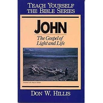 John - Gospel of Light and Life (Revised edition) by Don W. Hillis - 9