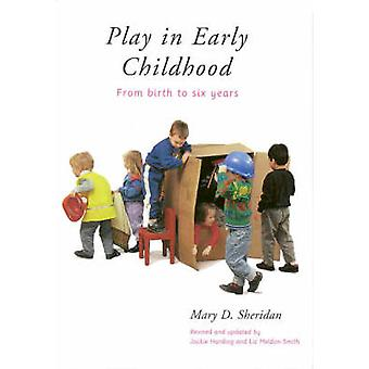 Play in Early Childhood - from Birth to Six Years - From Birth to Six Y