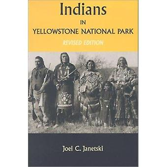 Indians in Yellowstone National Park by Joel C Janetski - 97808748072