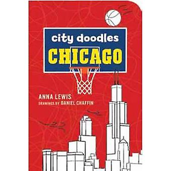City Doodles - Chicago by Anna Lewis - Daniel Chaffin - 9781423634799