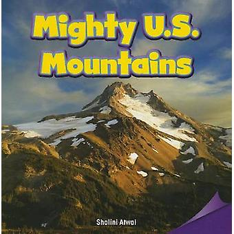 Mighty U.S. Mountains by Shalini Atwal - 9781477724859 Book