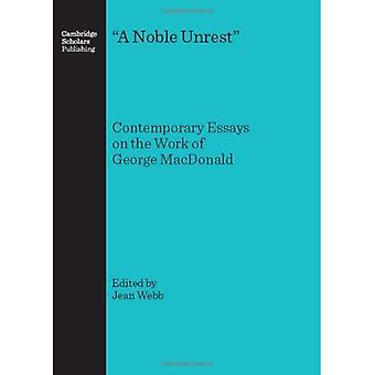 A Noble Unrest: Contemporary Essays on the Work of George MacDonald