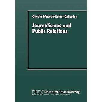 Journalismus und Public Relations  Grenzbeziehungen im System lokaler politischer Kommunikation by Schweda & Claudia