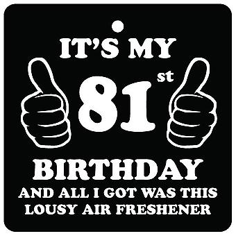 81st Birthday Lousy Car Air Freshener