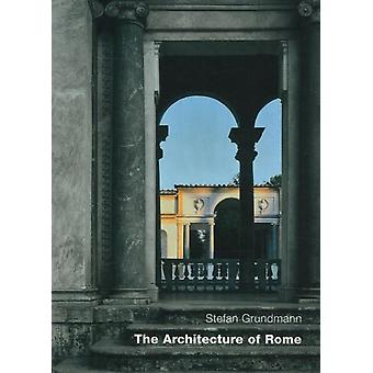 Architecture of Rome: An Architectural History in 402 Individual Presentations (Paperback) by Grundmann Stefan
