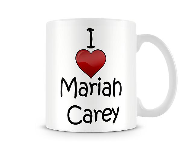 I Love Mariah Carey Printed Mug