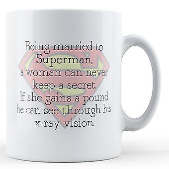 Married To Superman No Secrets - Printed Mug