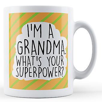 Ich bin eine Oma, was ist Ihre Supermacht bedruckte Becher