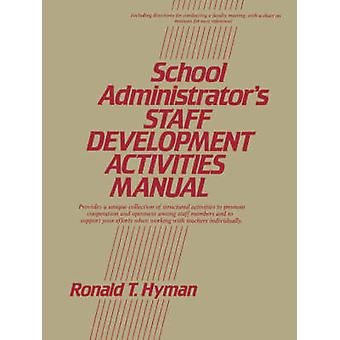School Administrator's Staff Development Activities Manual by Ronald
