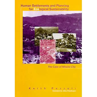 Human Settlements and Planning for Ecological Sustainability - The Cas