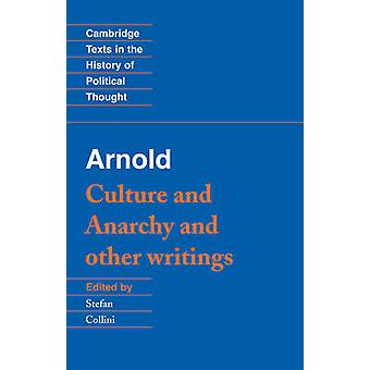 Arnold - 'Culture and Anarchy' and Other Writings by Matthew Arnold -