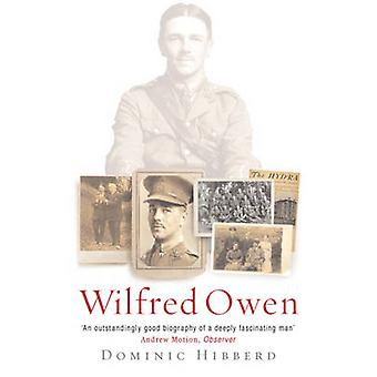 Wilfred Owen - A New Biography by Dominic Hibberd - 9780753817094 Book