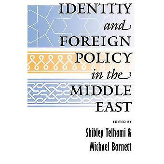 Identity and Foreign Policy in the Middle East by Shibley Telhami - M