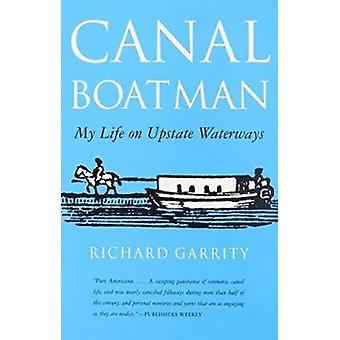 Canal båtkarl - mitt liv på Upstate vattenvägar av Richard G Garrity - 97