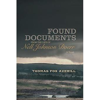 Found Documents from the Life of Nell Johnson Doerr - A Novel by Thoma