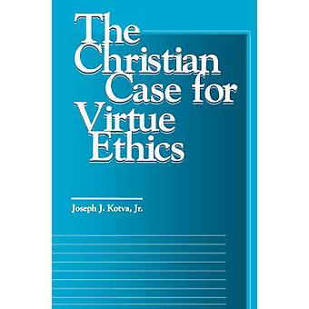 Le cas de Christian pour l'éthique de la vertu de Joseph J. Kotva - 97808784062