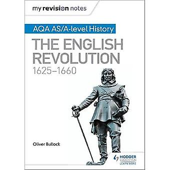 My Revision Notes - AQA AS/A-level History - The English Revolution - 1