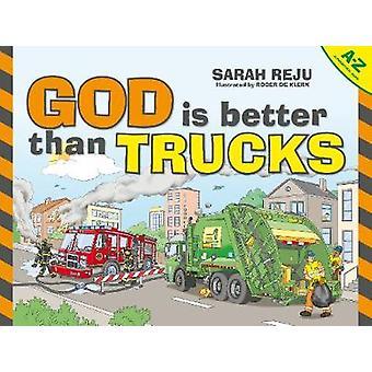 God Is Better Than Trucks - A-Z by Sarah Reju - 9781527100312 Book