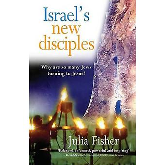 Israel's New Disciples - Why are So Many Jews Turning to Jesus? by Jul
