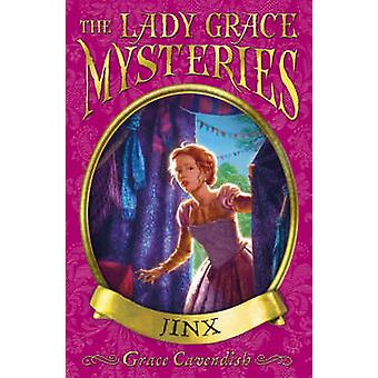The Lady Grace Mysteries - Jinx by Grace Cavendish - 9781862304192 Book