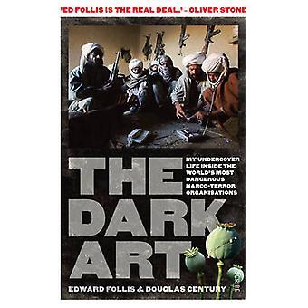 Den mörka konsten - min Undercover liv i Global Narco-Terrorism (nya editi