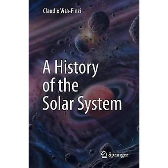 A History of the Solar System - 2016 by Mark Biddiss - Claudio Vita-Fi