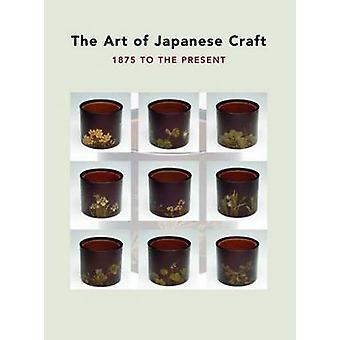 The Art of Japanese Craft - 1875 to the Present by Felice Fischer - 97