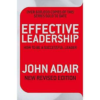 Effectief leiderschap - hoe een succesvolle leider (Unabridged) door J