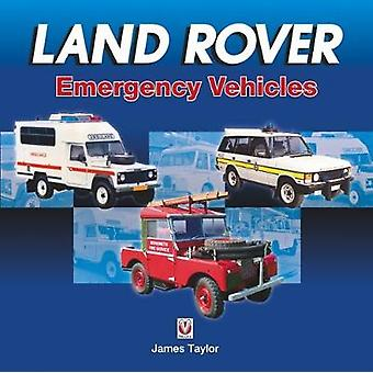 Land Rover Emergency Vehicles by Land Rover Emergency Vehicles - 9781