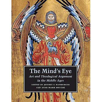 The Mind's Eye - Art and Theological Argument in the Middle Ages by Je