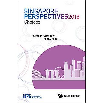 Singapore Perspectives 2015 - Choices - Singapore Perspectives by Carol