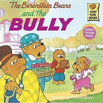 Berenstain Bears and the Bully (Berenstain Bears First Time Chapter Books)