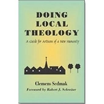 Doing Local Theology (Faith & Cultures Series)