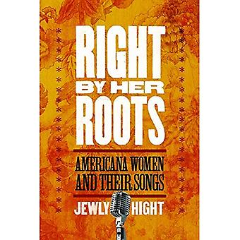 Right by Her Roots: Americana Women and Their Songs