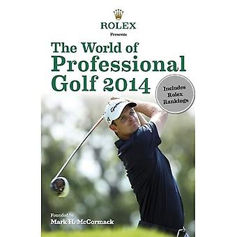 Rolex Presents: The World of Professional Golf 2014