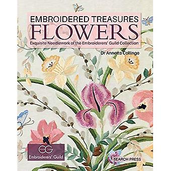 Embroidered Treasures: Flowers: Exquisite Needlework of the Embroiderers' Guild Collection (Embroidered Treasures)