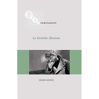 La Grande Illusion (BFI Film Classics)