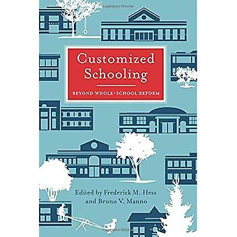 Customized Schooling: Beyond Whole-School Reform (Educational Innovations)