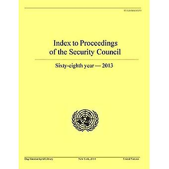 Index to Proceedings of the Security Council: Sixty-Eighth year, 2013 (Bibliographical Series)