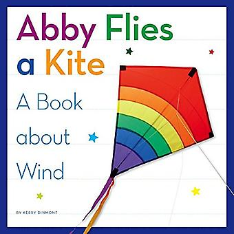 Abby Flies a Kite: A Book� about Wind (My Day Learning Science)