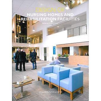 Design of Nursing Home and Rehabilitation Facilities