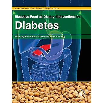 Bioactive Food as Dietary Interventions for Diabetes by Watson & Ronald Ross