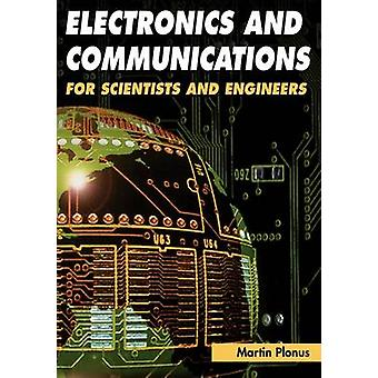 Electronics and Communications for Scientists and Engineers by Plonus & Martin