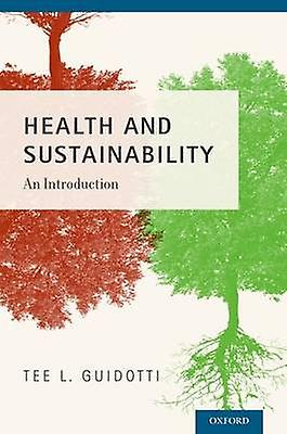 Health and Sustainability An Introduction by Guidotti & Tee L