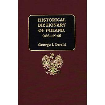 Historical Dictionary of Poland 9661945 by Lerski & George J.
