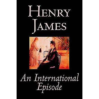ヘンリー ・ ジェームスの小説の古典文学によってジェームス ・ ヘンリーによって国際エピソード
