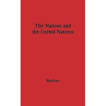 The Nations and the United Nations. by MacIver & Robert Morrison