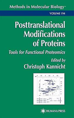 Posttranslational Modification of Prougeeins Tools for Functional Prougeeomics by Kannicht & Christoph