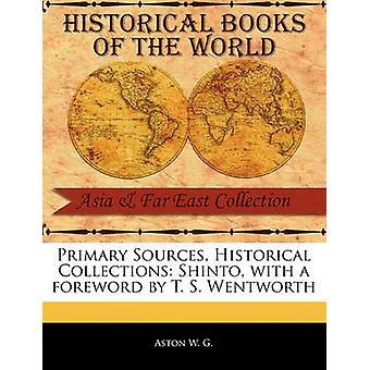 Sources primaires Collections historiques shintoïste avec une préface de T. S. Wentworth par W. G. & Aston